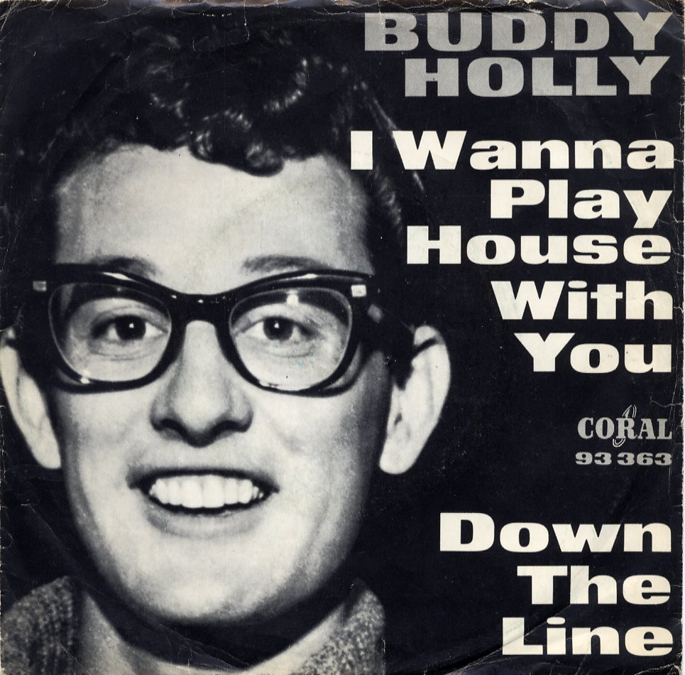 BUDDY HOLLY - I WANNA PLAY HOUSE WITH YOU