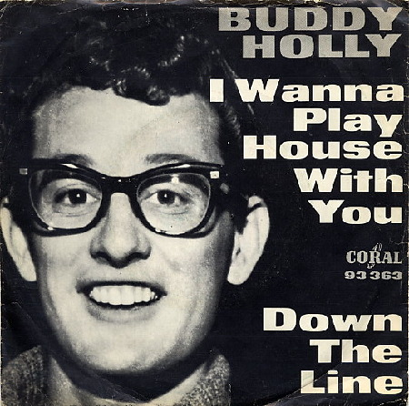 BUDDY_HOLLY_I_WANNA_PLAY_HOUSE_WITH_YOU.jpg