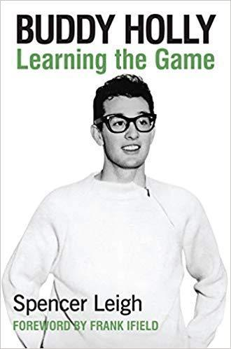 BUDDY HOLLY Learning The Game SPENCER LEIGH BOOK