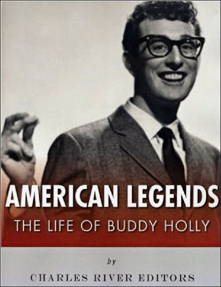 AMERICAN LEGENDS The Life Of Buddy Holly by Charles Rivers Editors