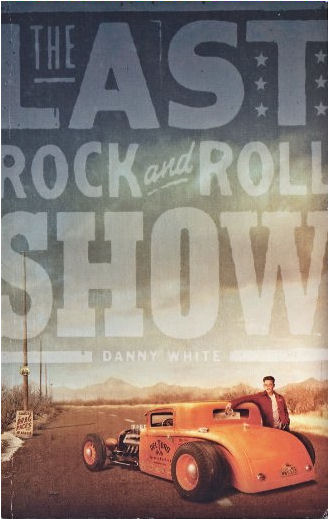 DANNY_WHITE_THE_LAST_ROCK_AND_ROLL_SHOW.jpg