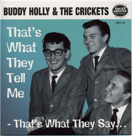 THAT'S WHAT THEY TELL ME THAT'S WHAT THEY SAY BUDDY HOLLY & THE CRICKETS