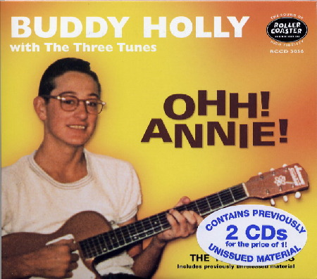 BUDDY HOLLY with The Three Tunes - OHH! ANNIE! - The 1956 Sessions - Rollercoaster Records