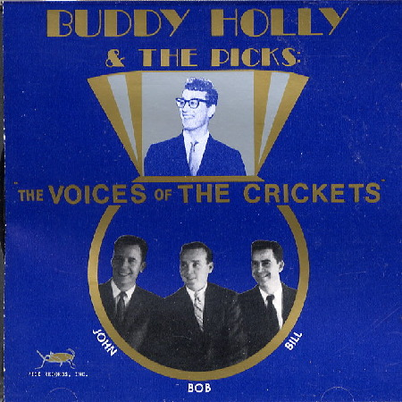 BUDDY HOLLY & THE PICKS: THE VOICES OF THE CRICKETS