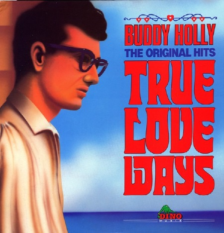 BUDDY HOLLY THE ORIGINAL HITS - TRUE LOVE WAYS.jpg