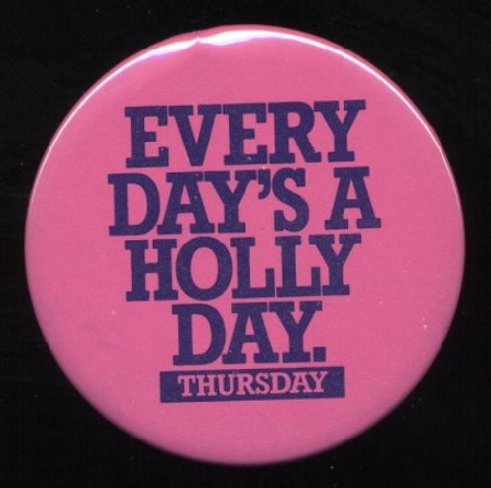 EVERY DAY IS A HOLLY DAY
