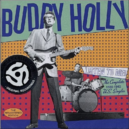 BUDDY HOLLY - LISTEN TO ME - The Complete 1956 - 1962 U.S. Singles - The Remastered Edition